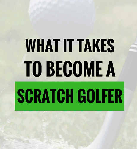 How to be a Scratch Golfer
